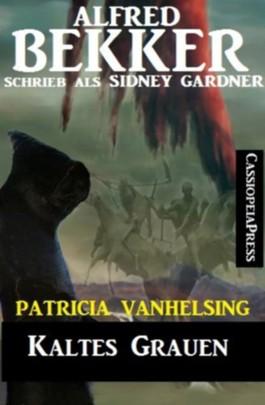 Kaltes Grauen (Patricia Vanhelsing, die Jägerin der Nacht)