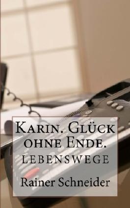 Karin. Glück ohne Ende. (Lebenswege 2)