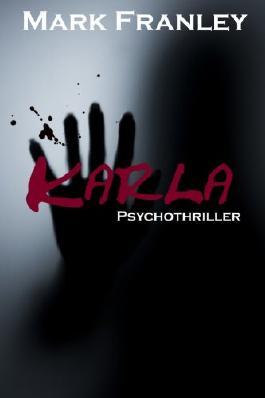 Karla: Psychothriller *** NEU ***