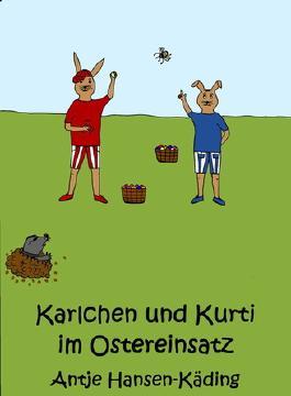 Karlchen und Kurti im Ostereinsatz