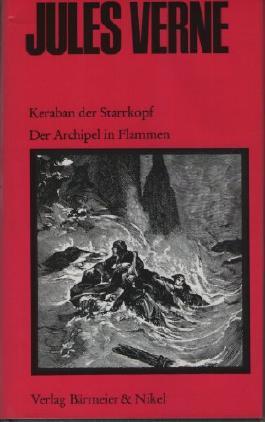 Keraban der Starrkopf / Der Archipel in Flammen (Die grosse J. Verne Ausgabe in 20 Bänden, Band 12)