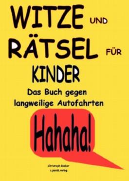 KiTaBu - SUPER FÜR DIE FAHRT IN DEN URLAUB: Witze, Rätsel, Wissenswertes: das Kinderbuch gegen langweilige Autofahrten [3. Aktualisierung]