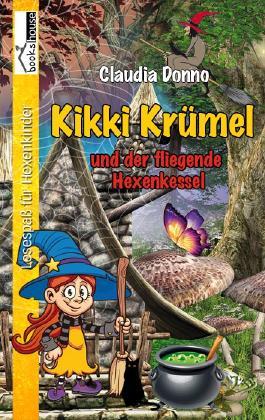 Kikki Krümel und der fliegende Hexenkessel