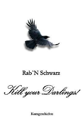 Kill your Darlings!
