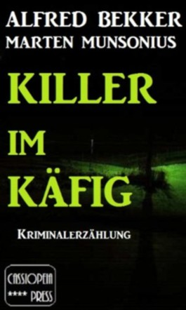 Killer im Käfig (Berliner Kriminalerzählung)