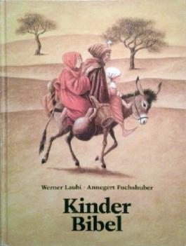 Kinderbibel. Kinderbuch. Ab 8 Jahre