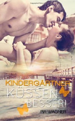 Kindergärtner küssen besser!