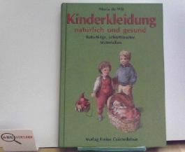 Kinderkleidung natürlich und gesund. Ratschläge - Schnittmuster - Materialien