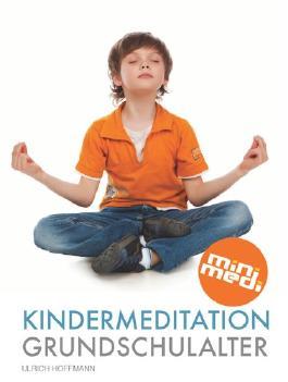 Kindermeditation im Grundschulalter (Minimedi)