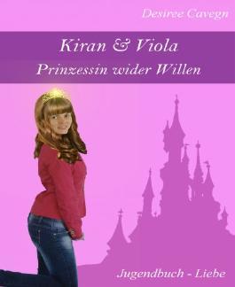 Kiran & Viola: Prinzessin wider Willen