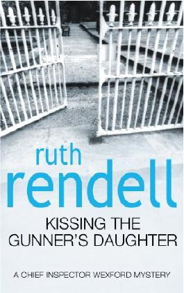 Kissing The Gunner's Daughter: (A Wexford Case)