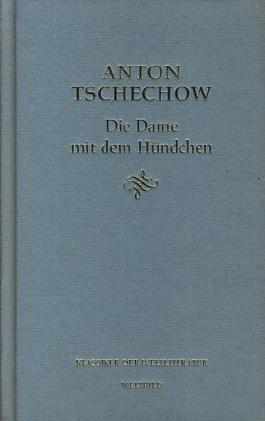Klassiker der Weltliteratur ; Die Dame mit dem Hündchen : Erzählungen ;