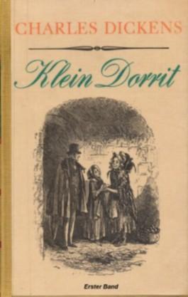 Klein Dorrit: Erster Band. Mit 30 Illustrationen (Gesammelte Werke in Einzelaugaben)