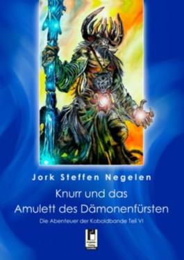 Knurr und das Amulett des Dämonenfürsten (Die Abenteuer der Koboldbande)