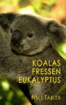 Koalas fressen Eukalyptus: Lesbischer Liebesroman