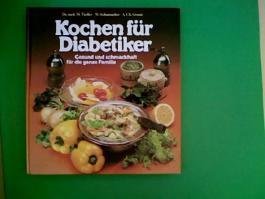 Kochen für Diabetiker : gesund und schmackhaft für die ganze Familie. M. Toeller ; W. Schumacher ; A. Ch. Groote