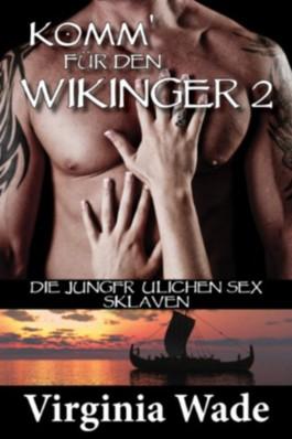 Komm' für den Wikinger 2 (Wikinger Erotik Historische Romanze)