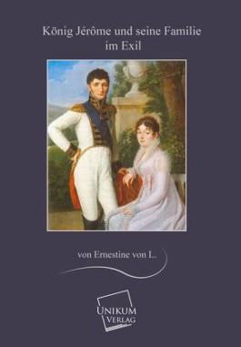 König Jérôme und seine Familie im Exil