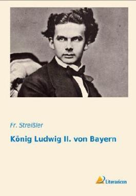 König Ludwig II. von Bayern