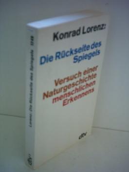 Konrad Lorenz: Die Rückseite des Spiegels - Versuch einer Naturgeschichte menschlichen Erkennens
