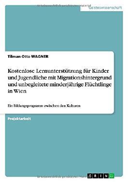 Kostenlose Lernunterstützung für Kinder und Jugendliche mit Migrationshintergrund und unbegleitete minderjährige Flüchtlinge in Wien