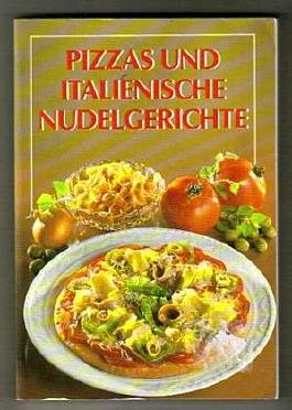Köstlich wie bei Mamma Lucia - Pizzas und italienische Nudelgerichte