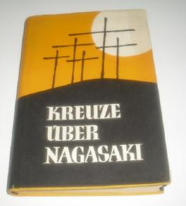 Kreuze Über Nagasaki. Den Sechsundzwanzig Erstlingsmatyrern Japans Zum Gedächtnis.