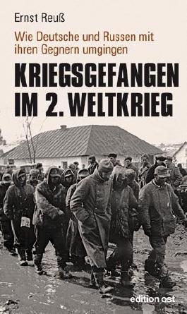Kriegsgefangen im 2. Weltkrieg: Wie Deutsche und Russen mit ihren Gegnern umgingen