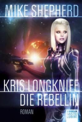 Kris Longknife - Die Rebellin