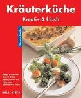 Küchenklassiker. Kräuterküche. Kreativ & frisch