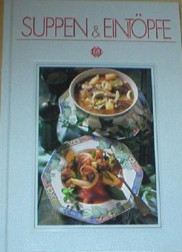 Kulinarische Köstlichkeiten - Suppen & Eintöpfe - Mit Rezepten, exklusiv fotografiert für dieses Buch von Hans Joachim Döbbelin.
