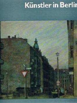 Künstler in Berlin. Mit achtzehn farbigen Tafeln und einundvierzig einfarbigen Abbildungen.