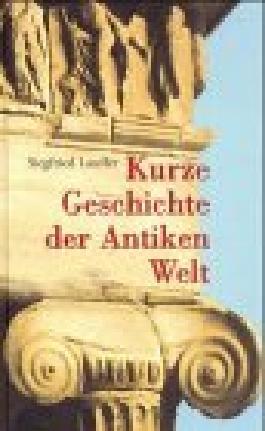 Kurze Geschichte der Antiken Welt