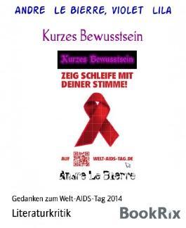 Kurzes Bewusstsein: Gedanken zum Welt-AIDS-Tag 2014