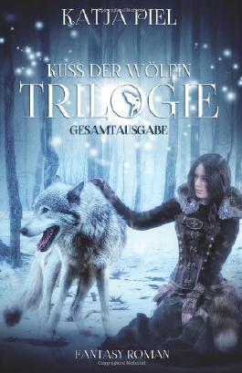 Kuss der Wölfin - Trilogie - Gesamtausgabe 1-3