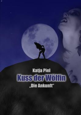 Kuss der Wölfin: Die Ankunft