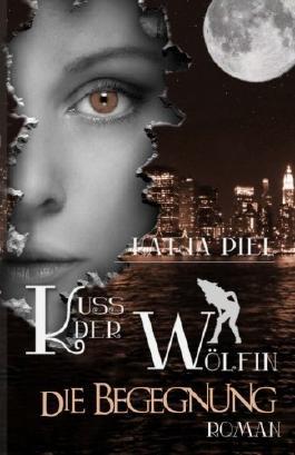 Kuss der Wölfin: Die Begegnung