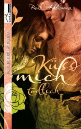 Küss mich tödlich - Leseprobe
