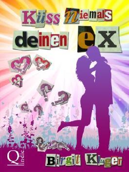 Küss niemals deinen Ex