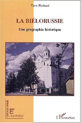 La Biélorussie. Une géographie historique