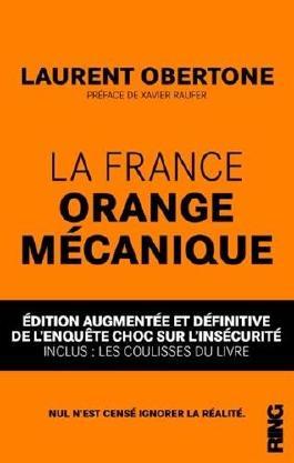 La France Orange Mécanique (édition augmentée et définitive)