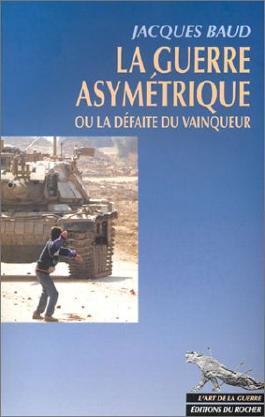 La Guerre asymétrique ou la Défaite du vainqueur