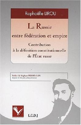 La Russie entre fédération et empire : Contribution à la définition constitutionnelle de l'Etat russe