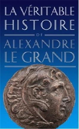 La Véritable histoire d'Alexandre le Grand