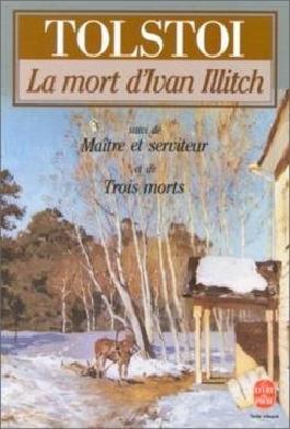 La mort d'Ivan Illitch suivi de maître et serviteur et de trois morts