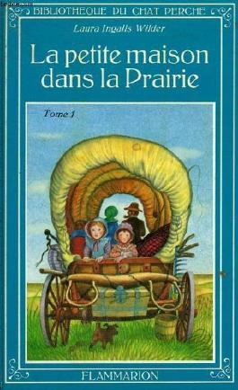 La petite maison dans la prairie. tome 1. bibliotheque du chat perche.