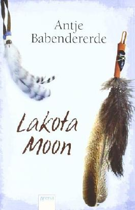 Lakota Moon von Babendererde. Antje (2009) Broschiert