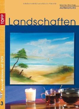 Landschaften. Acryl-Malkurs 03. Aufbaukurs mit DVD von Thomas. Martin (2005) Gebundene Ausgabe