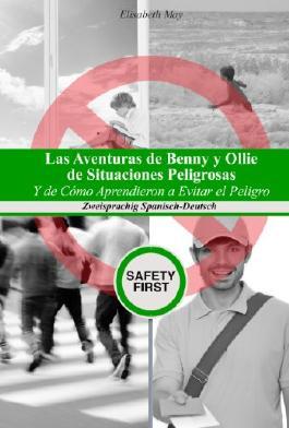 Las Aventuras de Benny y Ollie De Situaciones Peligrosas Y de Cómo Aprendieron a Evitar el Peligro (Gestufte Spanische Lesebücher für Kinder) (Spanish Edition)