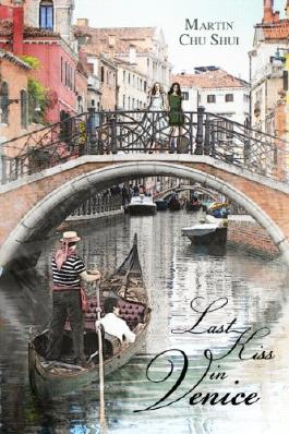 Last Kiss in Venice: Eternal Love (Love Series Book 1)